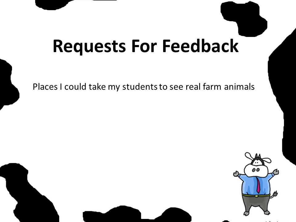 Requests For Feedback Places I could take my students to see real farm animals