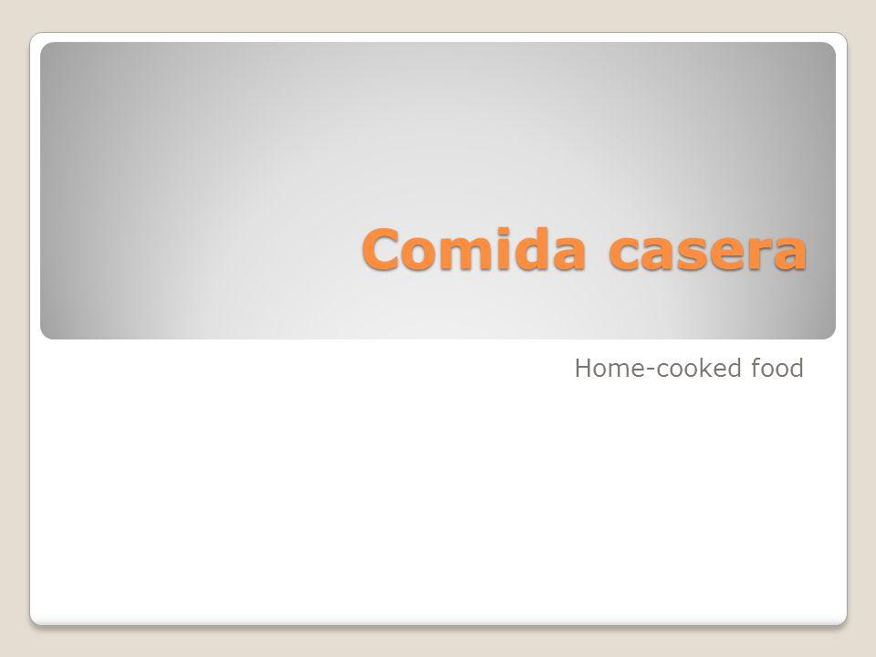 Comida casera Home-cooked food