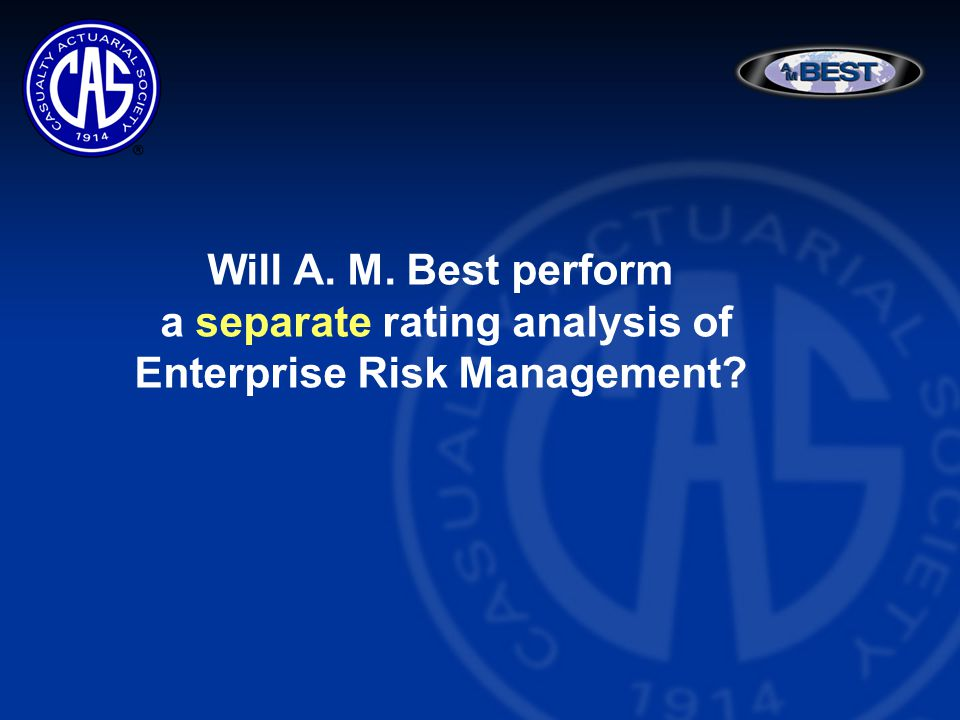 Will A. M. Best perform a separate rating analysis of Enterprise Risk Management
