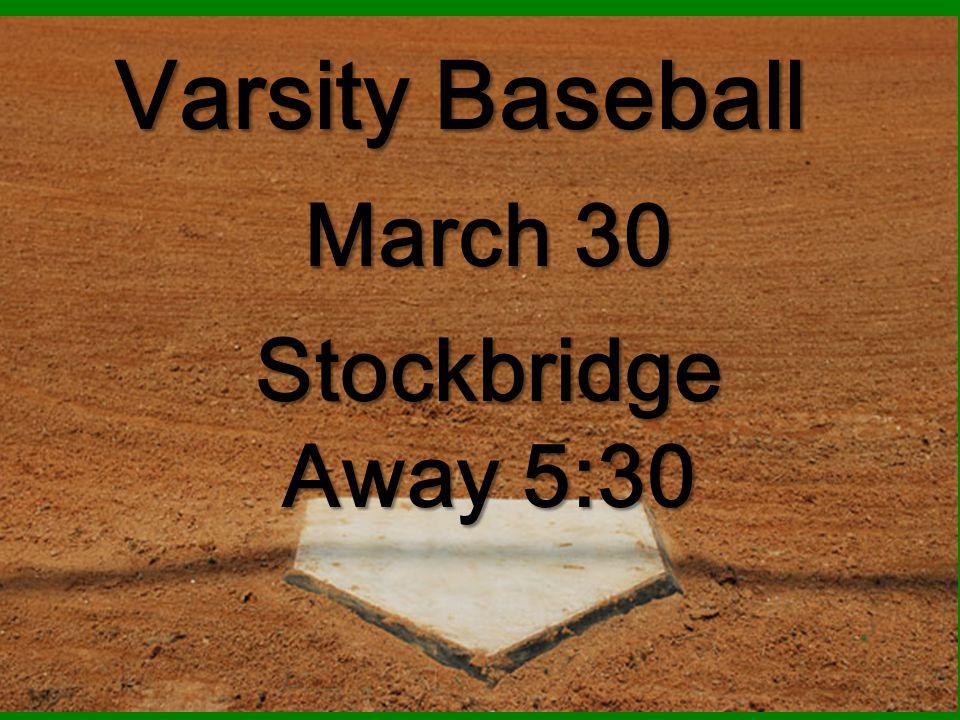 Varsity Baseball Stockbridge Away 5:30 March 30