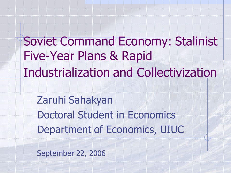 Economic Policy of USSR War Communism (1918 – 1921) New Economic Policy (NEP) (1921- 1928) Five-year plans (Piatiletki) (1929-1995) Perestroyka (1987-1991)