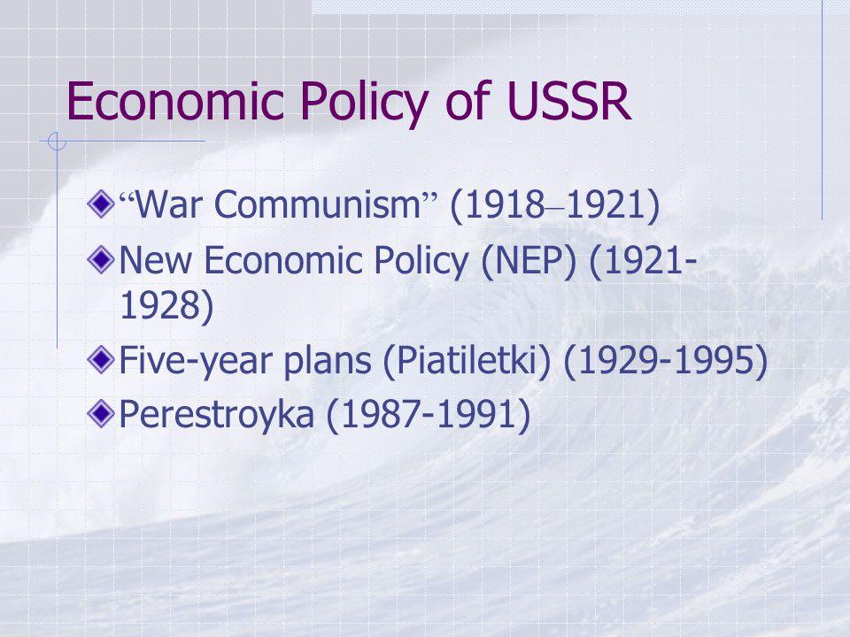 War Communism (1918 – 1921) Emergency program during the civil war.