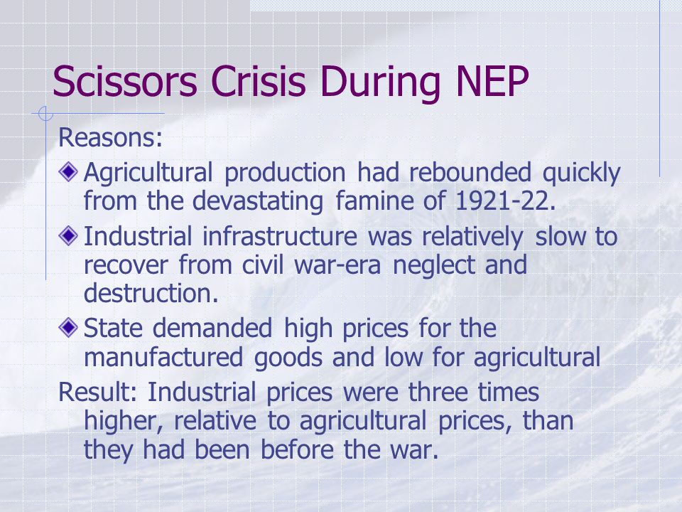 Scissors Crisis During NEP Reasons: Agricultural production had rebounded quickly from the devastating famine of 1921-22.