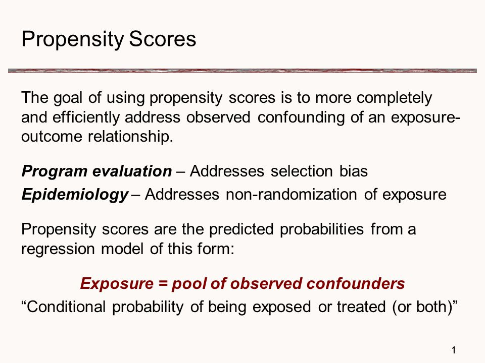 22 Propensity Scores When exposed and unexposed groups are not equivalent such that the distribution on covariates is not only different, but includes non-overlapping sets of values, then the usual methods for controlling for confounding may be inadequate.