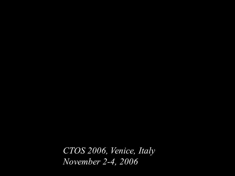 CTOS 2006, Venice, Italy November 2-4, 2006