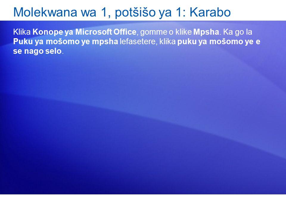 Molekwana wa 1, potšišo ya 1: Karabo Klika Konope ya Microsoft Office, gomme o klike Mpsha.