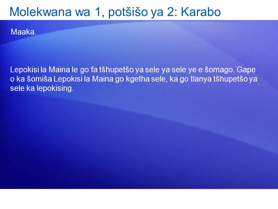 Molekwana wa 1, potšišo ya 2: Karabo Maaka.