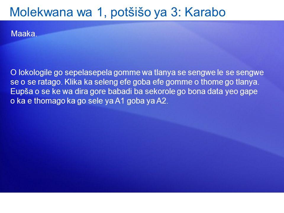 Molekwana wa 1, potšišo ya 3: Karabo Maaka.