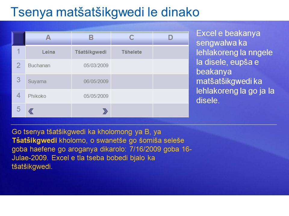 Tsenya matšatšikgwedi le dinako Excel e beakanya sengwalwa ka lehlakoreng la nngele la disele, eupša e beakanya matšatšikgwedi ka lehlakoreng la go ja la disele.