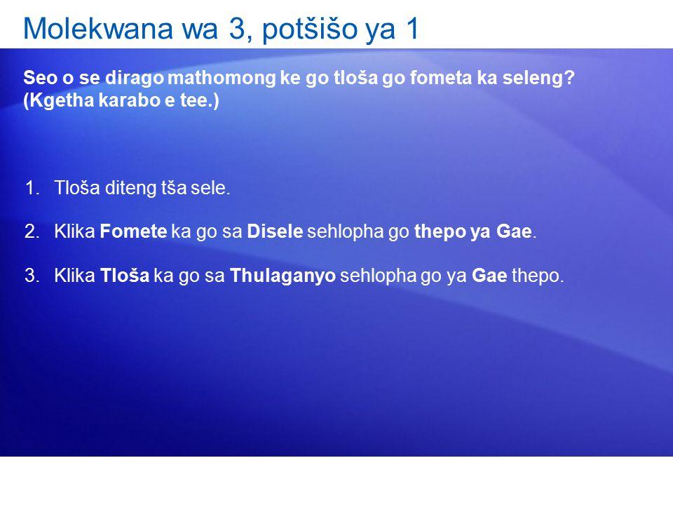 Molekwana wa 3, potšišo ya 1 Seo o se dirago mathomong ke go tloša go fometa ka seleng.