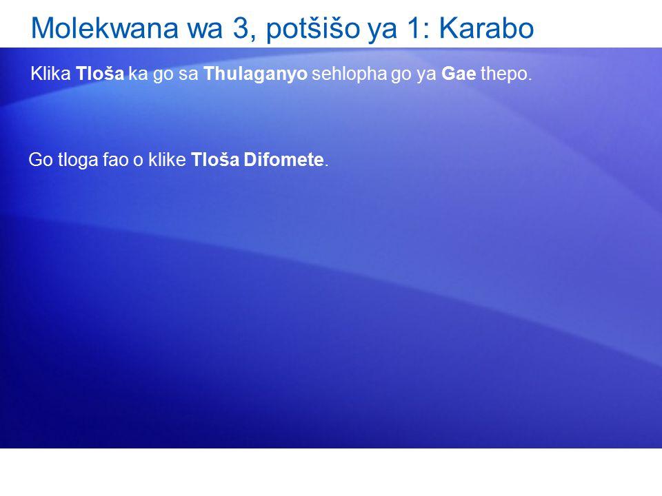Molekwana wa 3, potšišo ya 1: Karabo Klika Tloša ka go sa Thulaganyo sehlopha go ya Gae thepo.