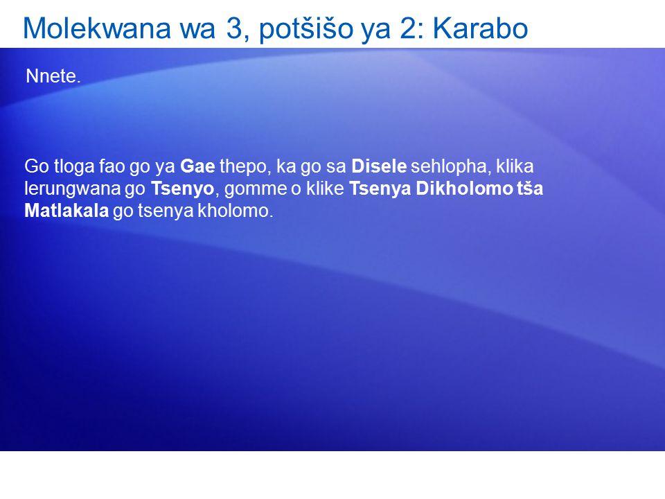 Molekwana wa 3, potšišo ya 2: Karabo Nnete.
