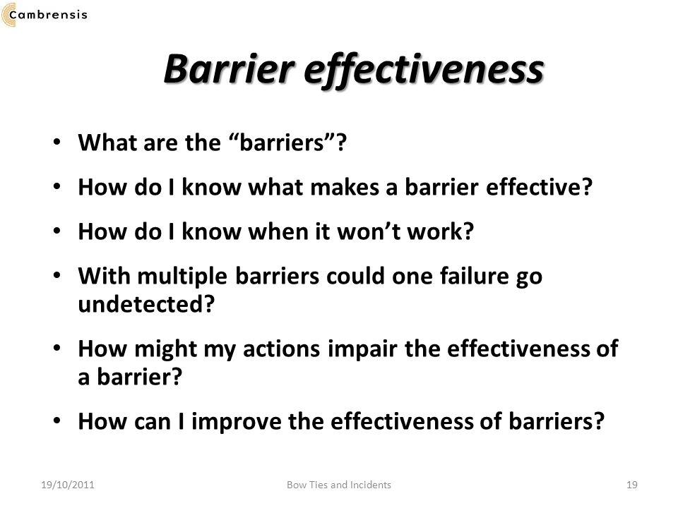 Barrier effectiveness What are the barriers .How do I know what makes a barrier effective.