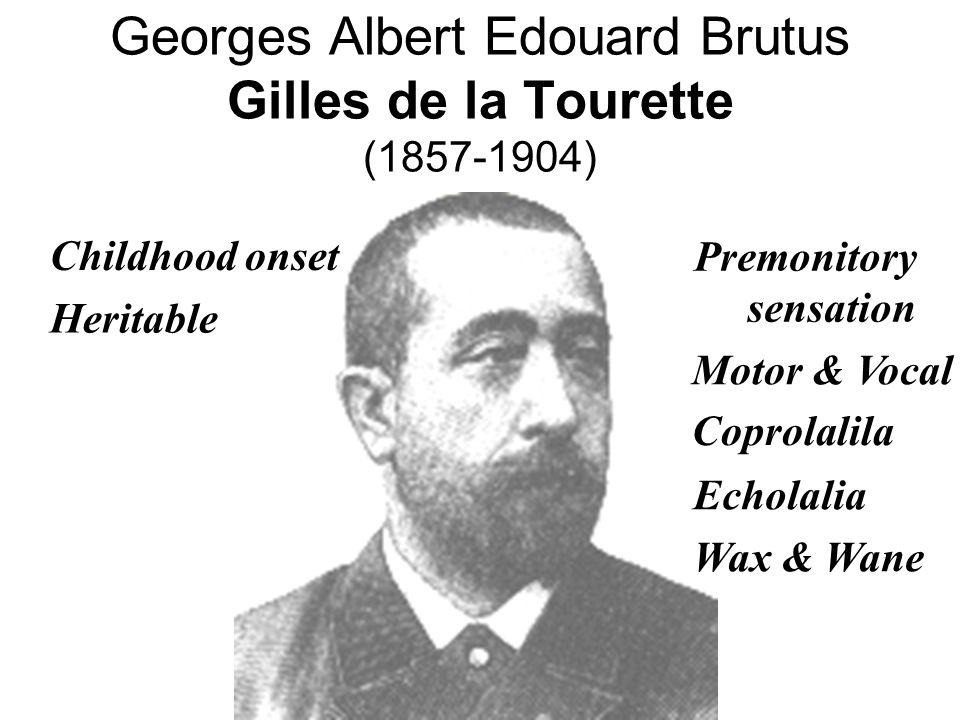 Georges Albert Edouard Brutus Gilles de la Tourette (1857-1904)