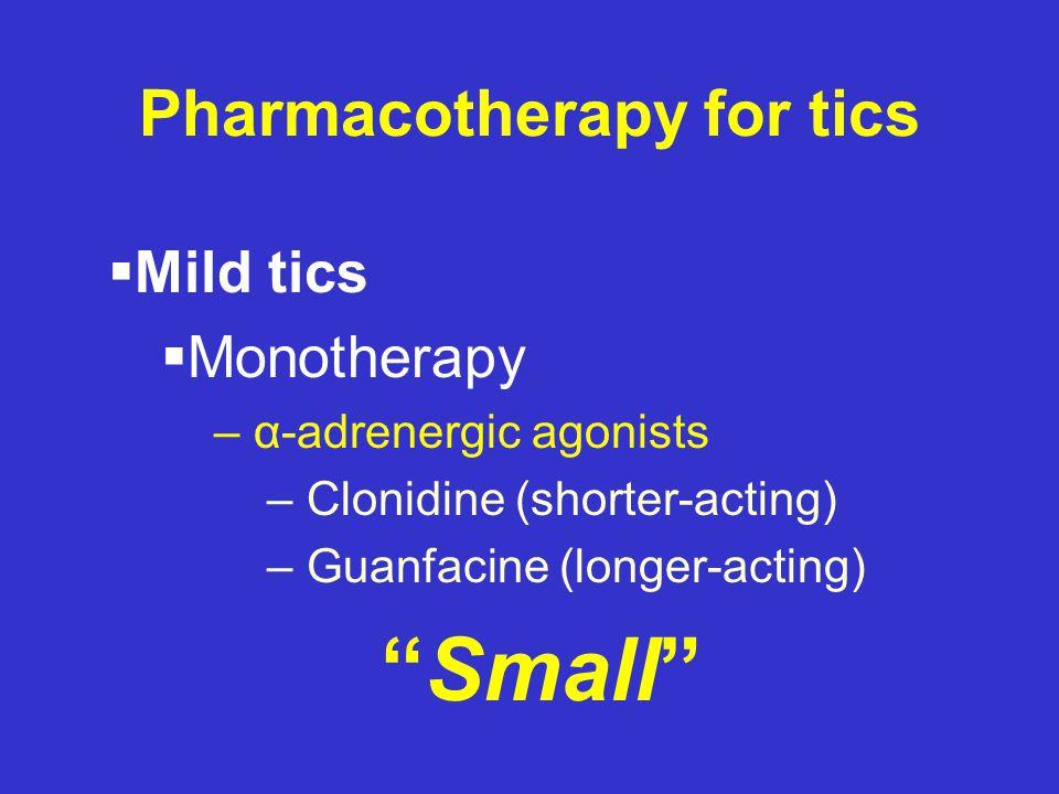 Pharmacotherapy for tics  Mild tics  No medication treatment