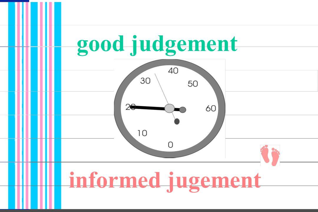 good judgement informed jugement