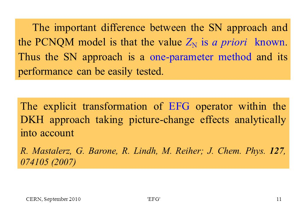 CERN, September 2010 EFG 11 The important difference between the SN approach and the PCNQM model is that the value Z N is a priori known.