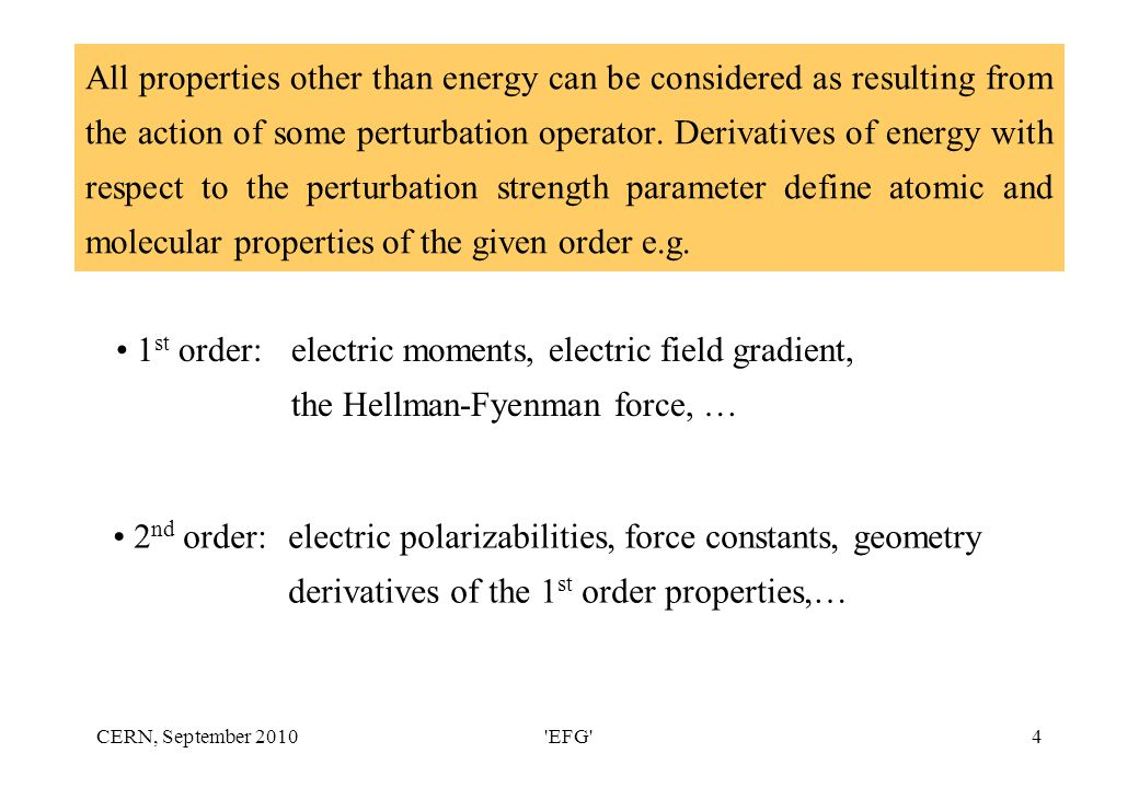 CERN, September 2010 EFG 4 All properties other than energy can be considered as resulting from the action of some perturbation operator.