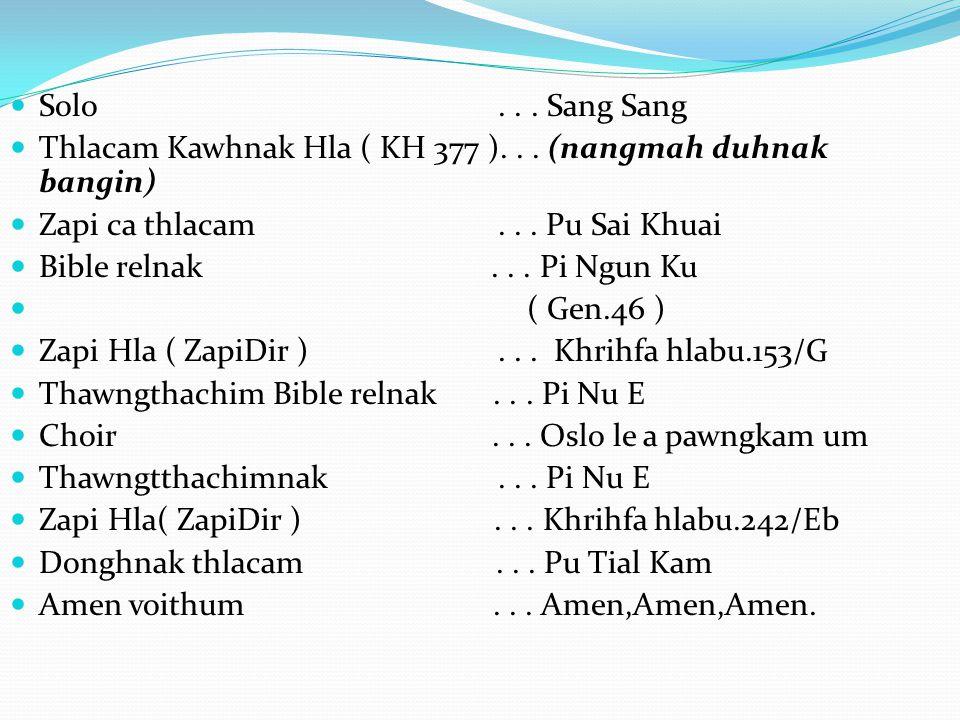 Solo... Sang Sang Thlacam Kawhnak Hla ( KH 377 )...