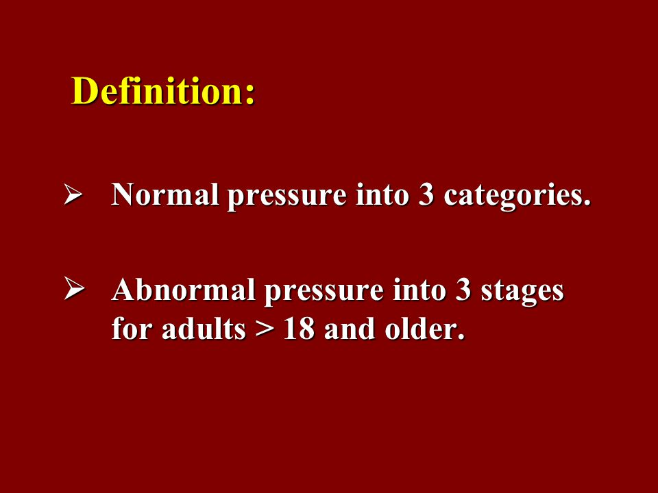 Definition:  Normal pressure into 3 categories.