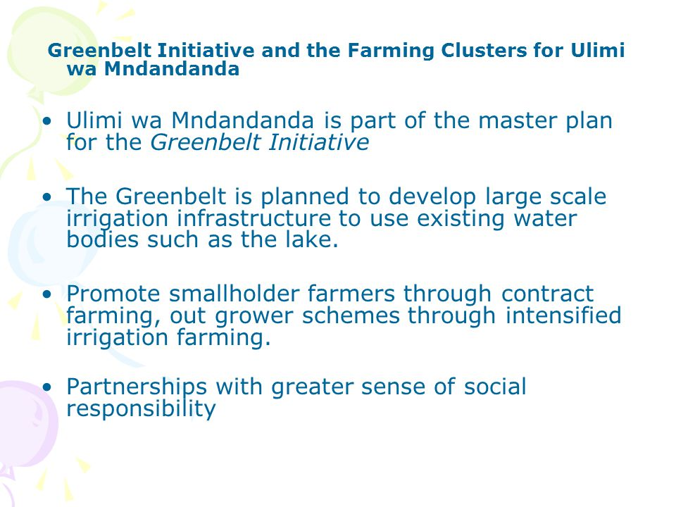 Greenbelt Initiative and the Farming Clusters for Ulimi wa Mndandanda Ulimi wa Mndandanda is part of the master plan for the Greenbelt Initiative The