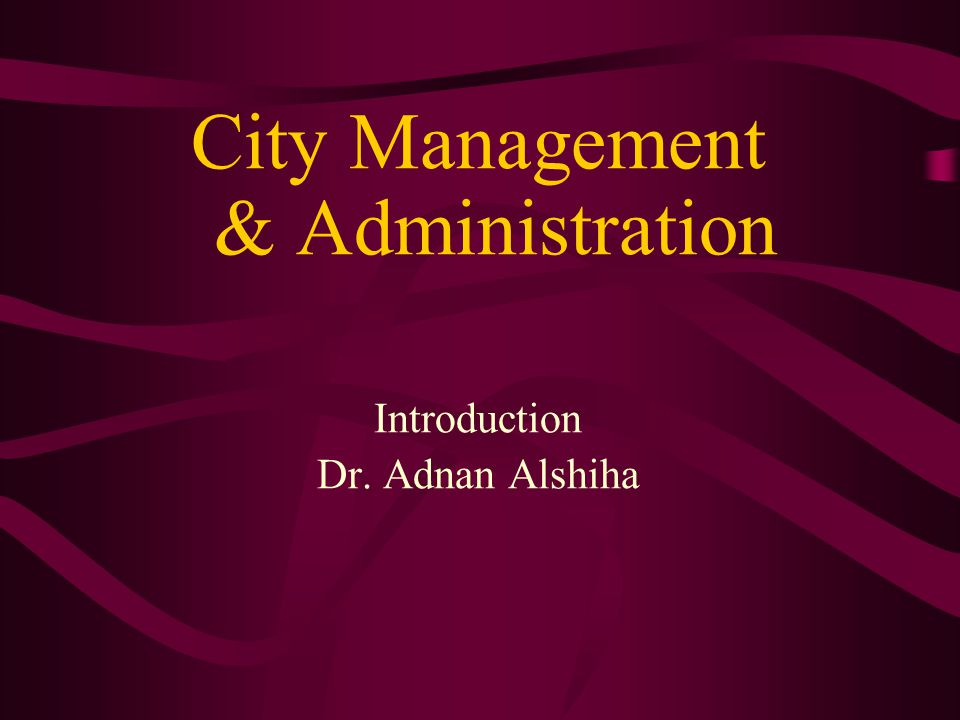 What is City Management City Management is understood within the political & administrative context.