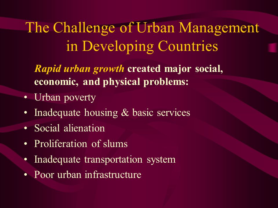 The Second Issue: Providing Urban Shelter, Services, and infrastructure Initially the focus was on public housing The access of the urban poor to shelter, services, and infrastructure was constrained by many factors: High prices of land Inadequate access to financial institution Lack of participation in planning and implementing shelter project Inadequate cost recovery of government investment program Inflexible building codes High cost building materials