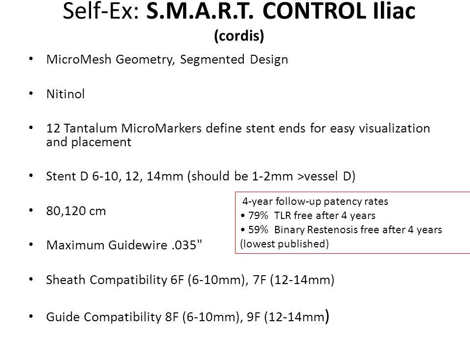 Self-Ex: S.M.A.R.T. CONTROL Iliac (cordis) MicroMesh Geometry, Segmented Design Nitinol 12 Tantalum MicroMarkers define stent ends for easy visualizat
