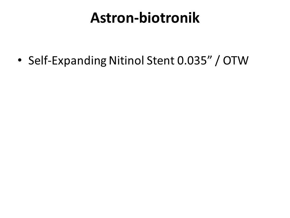 "Astron-biotronik Self-Expanding Nitinol Stent 0.035"" / OTW"