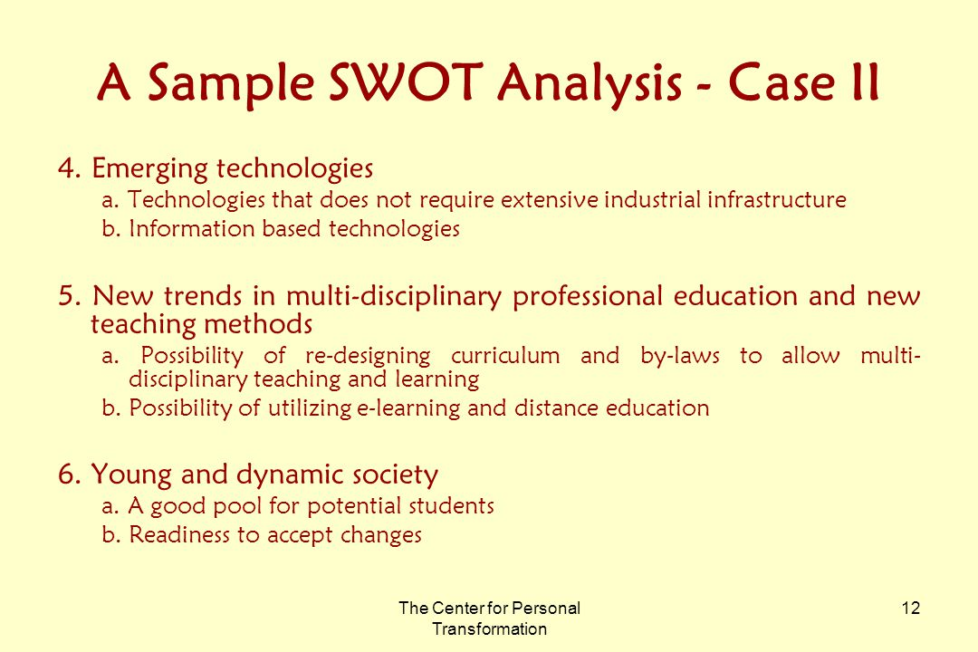The Center for Personal Transformation 12 A Sample SWOT Analysis - Case II 4.