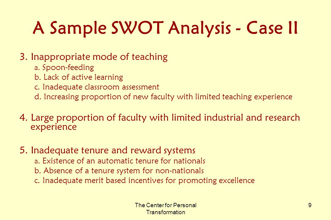 The Center for Personal Transformation 9 A Sample SWOT Analysis - Case II 3.