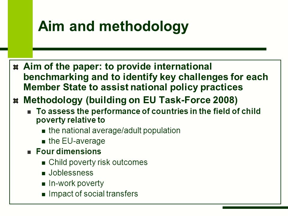 Aim and methodology Aim of the paper: to provide international benchmarking and to identify key challenges for each Member State to assist national po