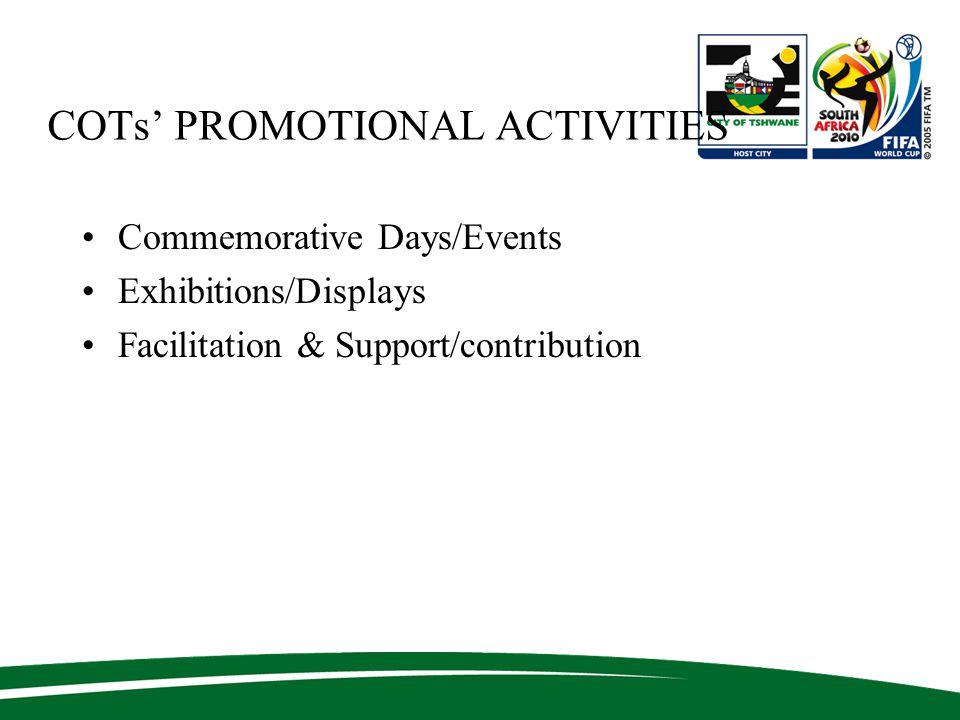 COTs' PROMOTIONAL ACTIVITIES Commemorative Days/Events Exhibitions/Displays Facilitation & Support/contribution