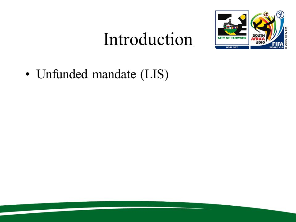 Introduction Unfunded mandate (LIS)