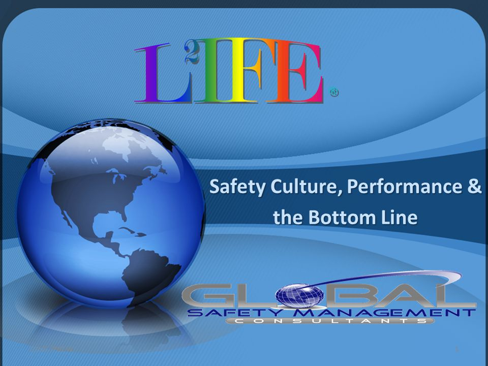 Safety Culture, Performance & the Bottom Line GSMC/PBCW1