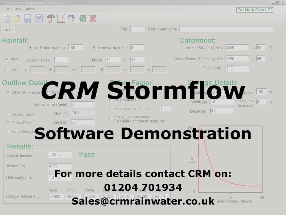CRM Stormflow Software Demonstration For more details contact CRM on: 01204 701934 Sales@crmrainwater.co.uk