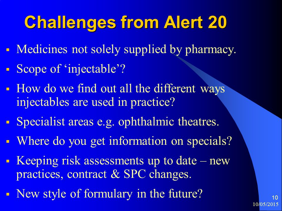 10/05/2015 10 Challenges from Alert 20  Medicines not solely supplied by pharmacy.