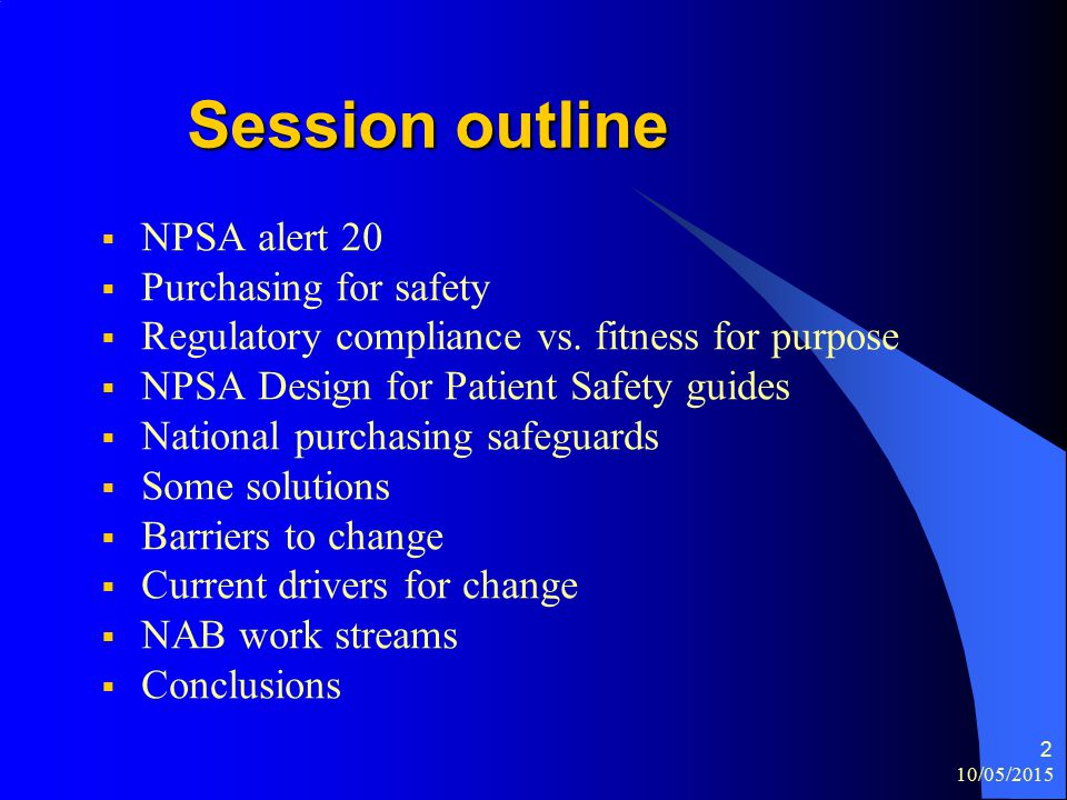 10/05/2015 2 Session outline  NPSA alert 20  Purchasing for safety  Regulatory compliance vs.
