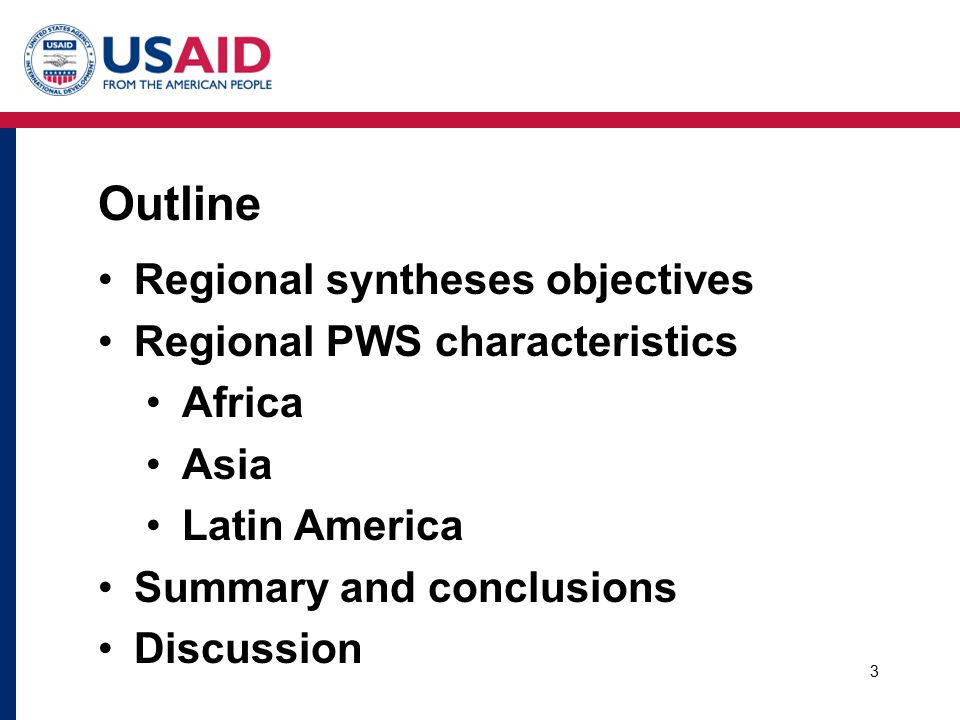 Outline Regional syntheses objectives Regional PWS characteristics Africa Asia Latin America Summary and conclusions Discussion 3