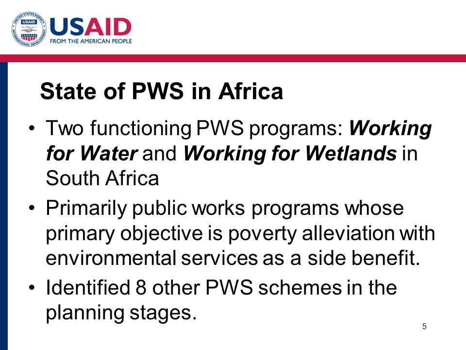 State of PWS in Africa PWS (and PES) lagging other regions 3% of global carbon offset market Katoomba Group Inventory (Uganda, Kenya, Tanzania, South Africa): –18 biodiversity (2 making payments) –17 carbon (5 making payments) –10 watershed services (2 making payments) 6