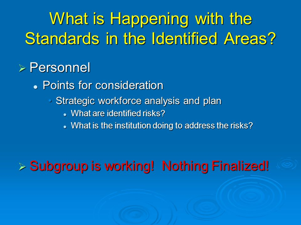 What is Happening with the Standards in the Identified Areas.