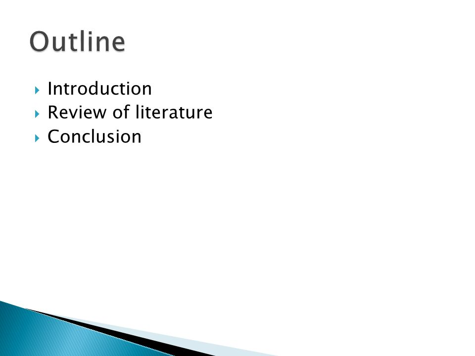  Introduction  Review of literature  Conclusion