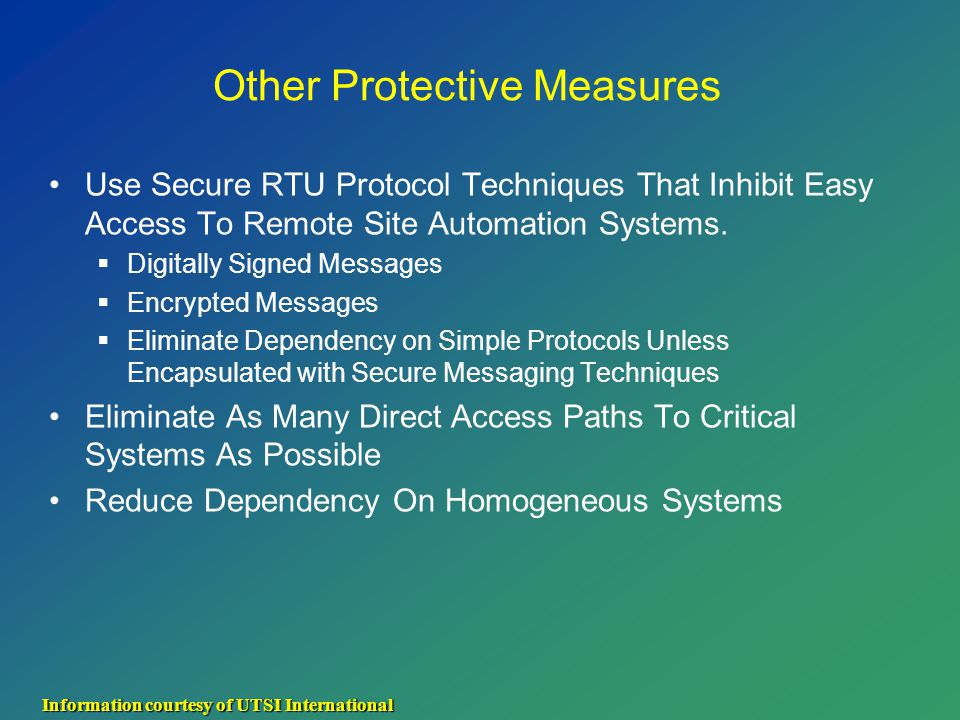 Other Protective Measures Use Secure RTU Protocol Techniques That Inhibit Easy Access To Remote Site Automation Systems.