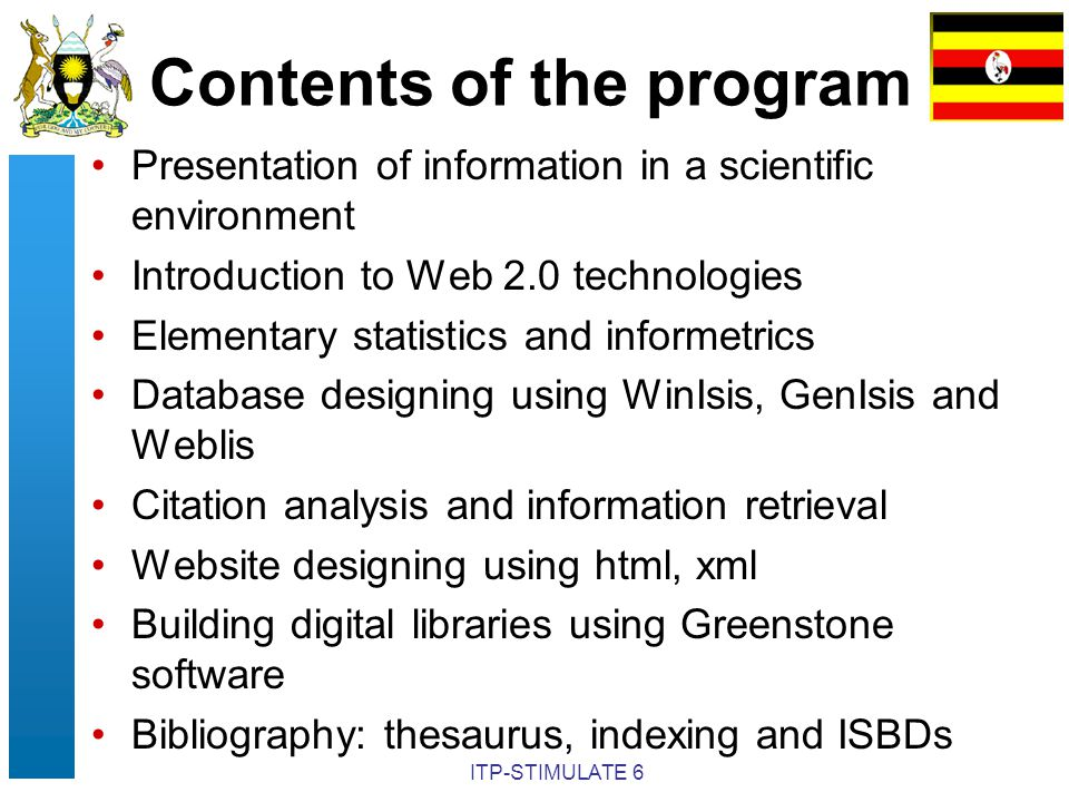 ITP-STIMULATE 6 Contents of the program Presentation of information in a scientific environment Introduction to Web 2.0 technologies Elementary statis