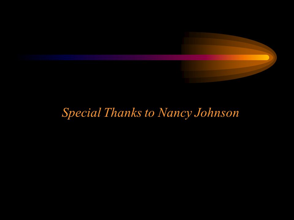 Special Thanks to Nancy Johnson