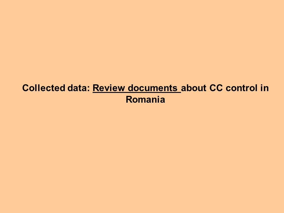 Collected data: Review documents about CC control in Romania