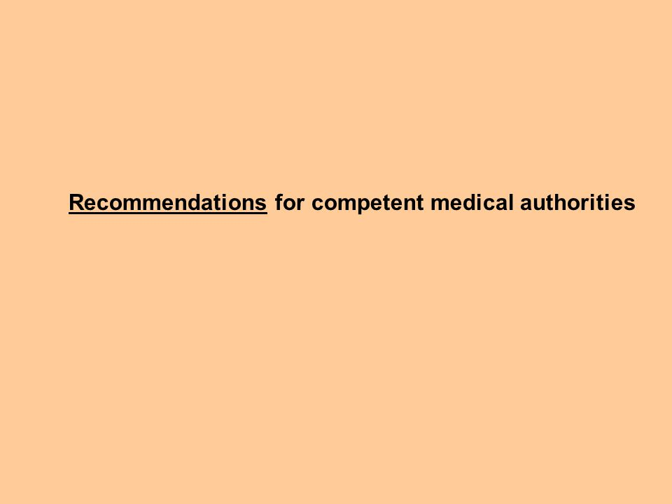 Recommendations for competent medical authorities