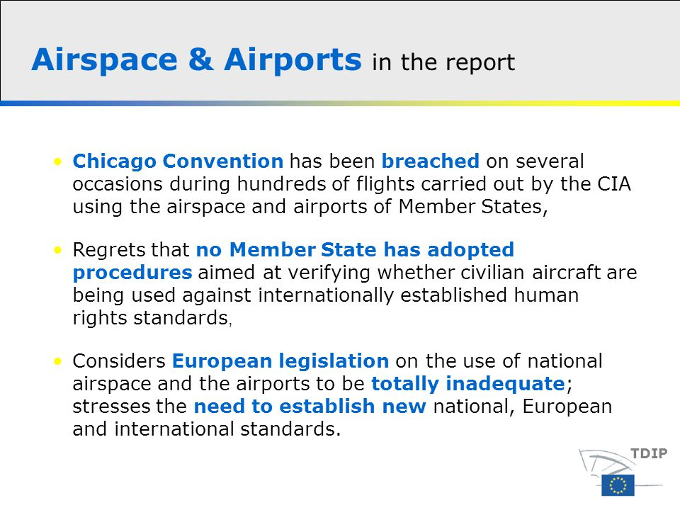 Airspace & Airports in the report TDIP Considers European legislation on the use of national airspace and the airports to be totally inadequate; stresses the need to establish new national, European and international standards.