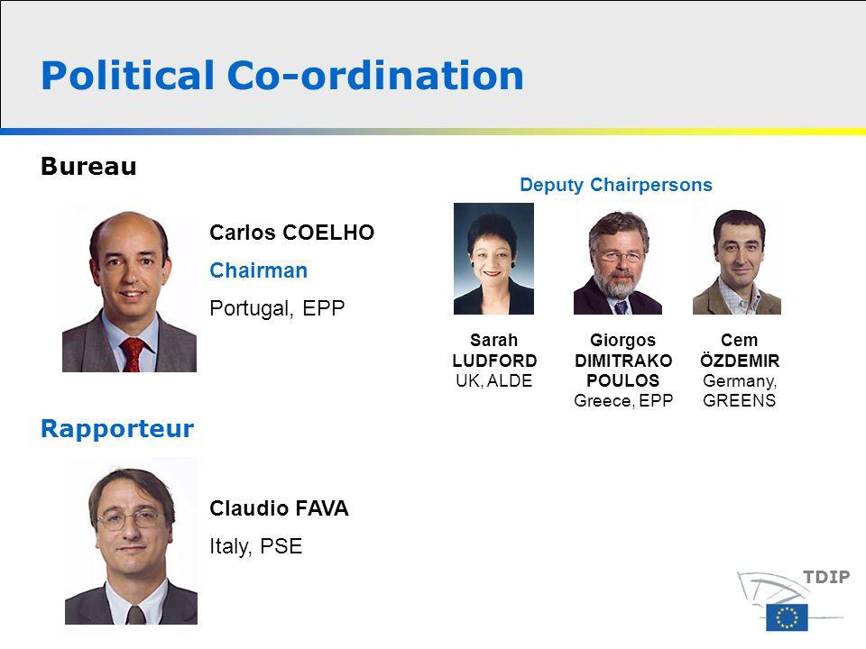 Bureau Rapporteur Carlos COELHO Chairman Portugal, EPP Deputy Chairpersons Claudio FAVA Italy, PSE Sarah LUDFORD UK, ALDE Giorgos DIMITRAKO POULOS Greece, EPP Cem ÖZDEMIR Germany, GREENS Political Co-ordination TDIP