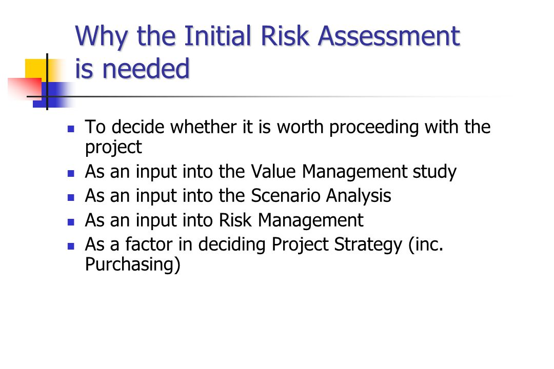 Risk Management Identify Risk Determine appropriate action(s) Contingency: - only invoked when necessary Pro-active: - taken before risk occurs REDUCE OR ELIMINATE ADVERSE IMPACT MAY IMPROVE EXPECTED OUTCOME Accept Risk -no action identified